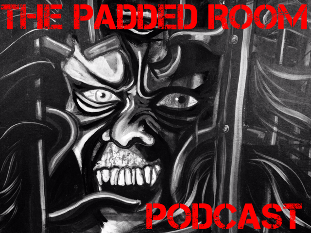 The Padded Room Podcast