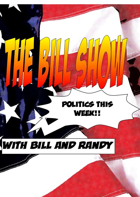 The Bill Show: Politics This Week/ thebillshow.net