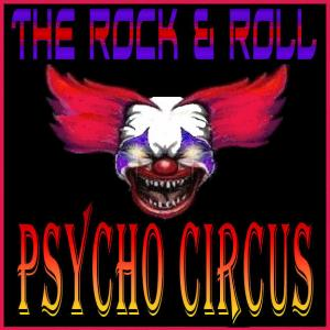 the ROCK & ROLL PSYCHO CIRCUS