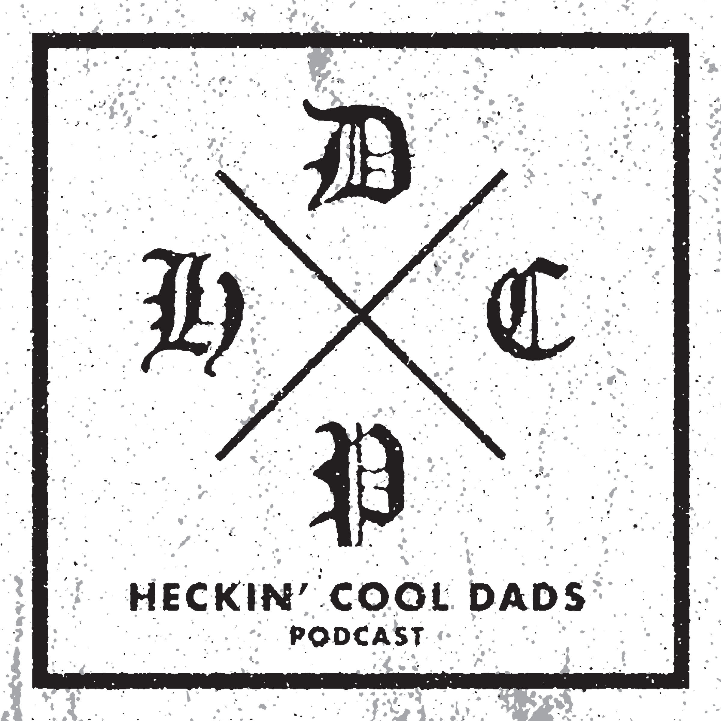 Heckin Cool Dads Podcast