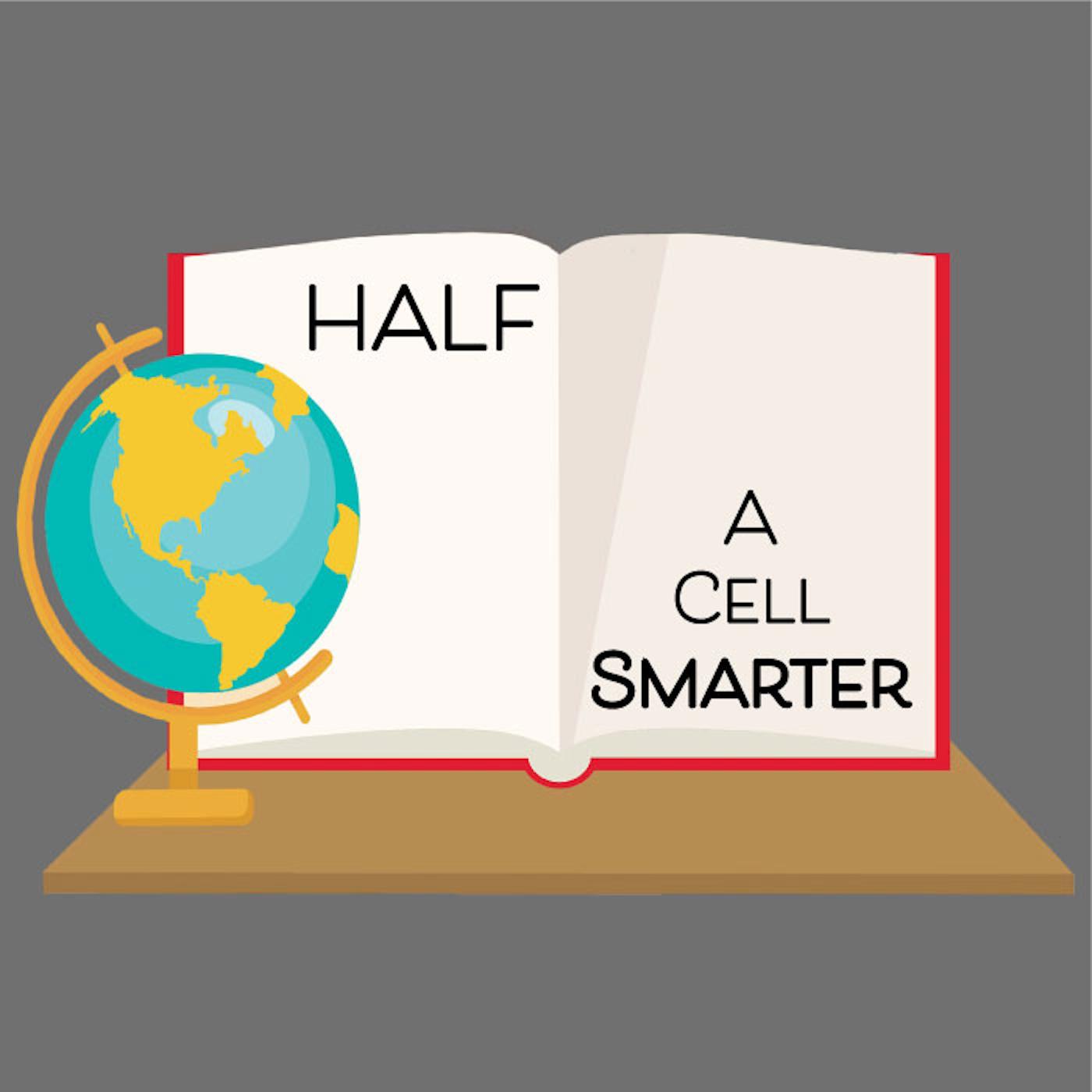 Half a Cell Smarter
