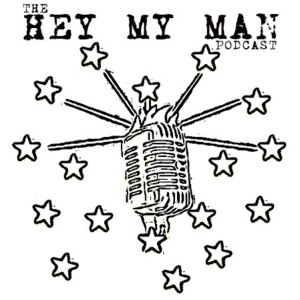 The Hey My Man Podcast