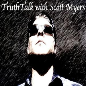 TruthTalk With Scott Myers