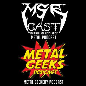 Metal Geeks Podcast/MSRcast Metal Podcast
