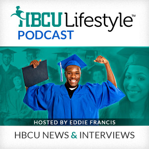 HBCU Lifestyle Podcast | HBCU News and Interviews