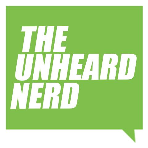 The Unheard Nerd