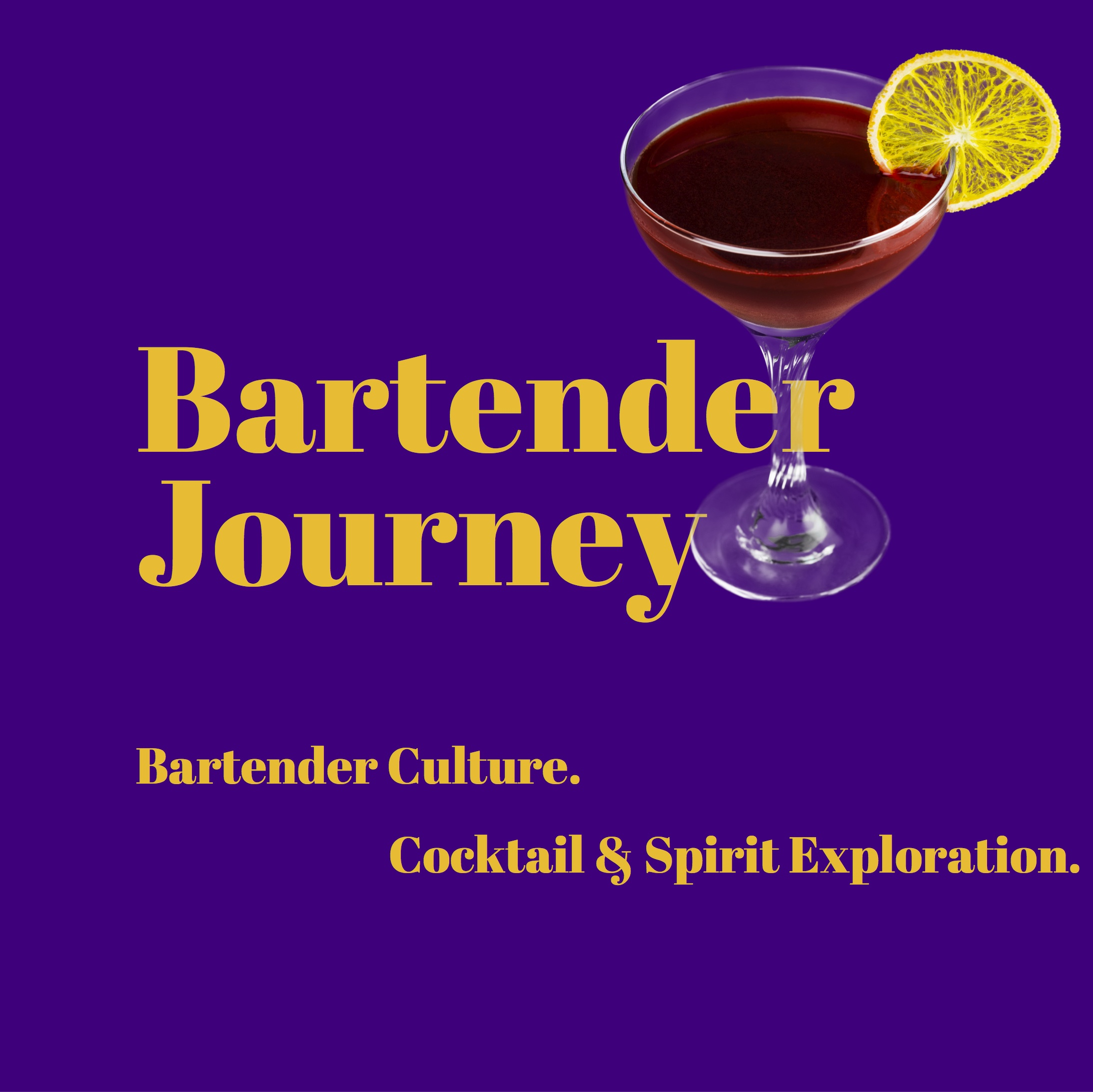 Bartender Journey - Cocktails. Spirits. Bartending Culture. Libations for your Ears.