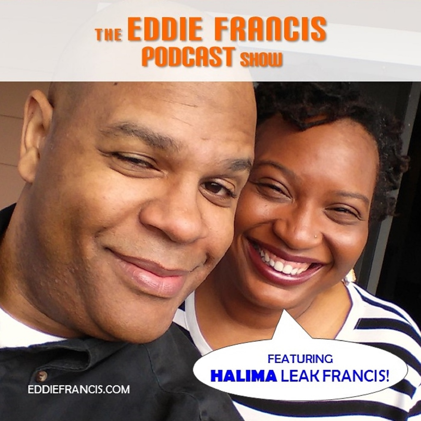 The Eddie Francis Podcast Show featuring Halima Leak Francis