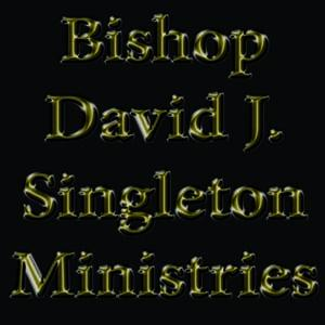 Bishop David J. Singleton Ministries
