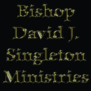 Bishop David J. Singleton Ministries