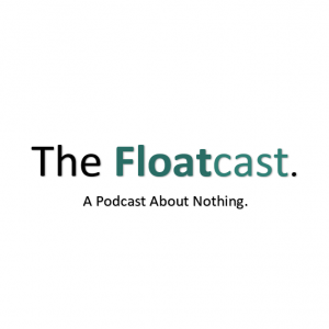 The Floatcast.