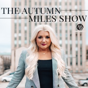 Autumn Miles Podcast