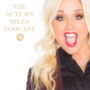 Autumn Miles Podcast