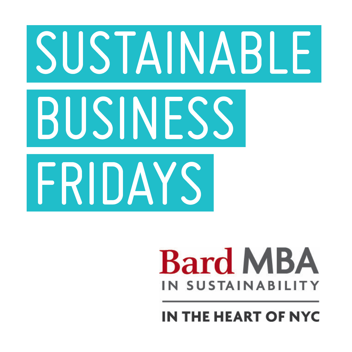 Bard MBA - Sustainable Business Fridays Series