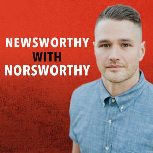 Newsworthy with Norsworthy