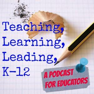 Teaching Learning Leading K-12