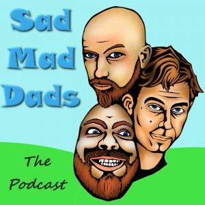Sad Mad Dads Podcast