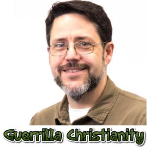 Guerrilla Christianity
