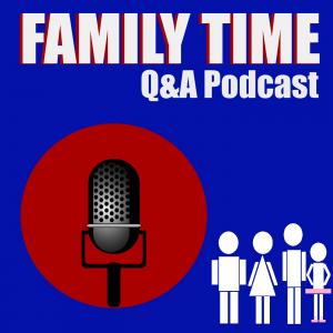 Family Time Q&A Podcast with The Real Jerry Dugan