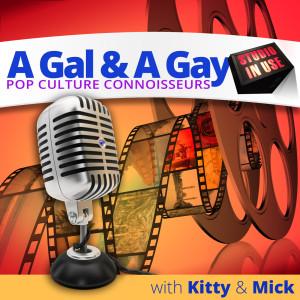 Pop Culture Connoisseurs: A Gal & A Gay
