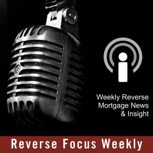 Reverse Mortgage News by Reverse Focus