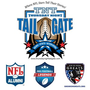 NFL: Thursday Night Tailgate, Where NFL Legends Live On. Official Partners of the NFL Alumni Association & the Gridiron Greats.