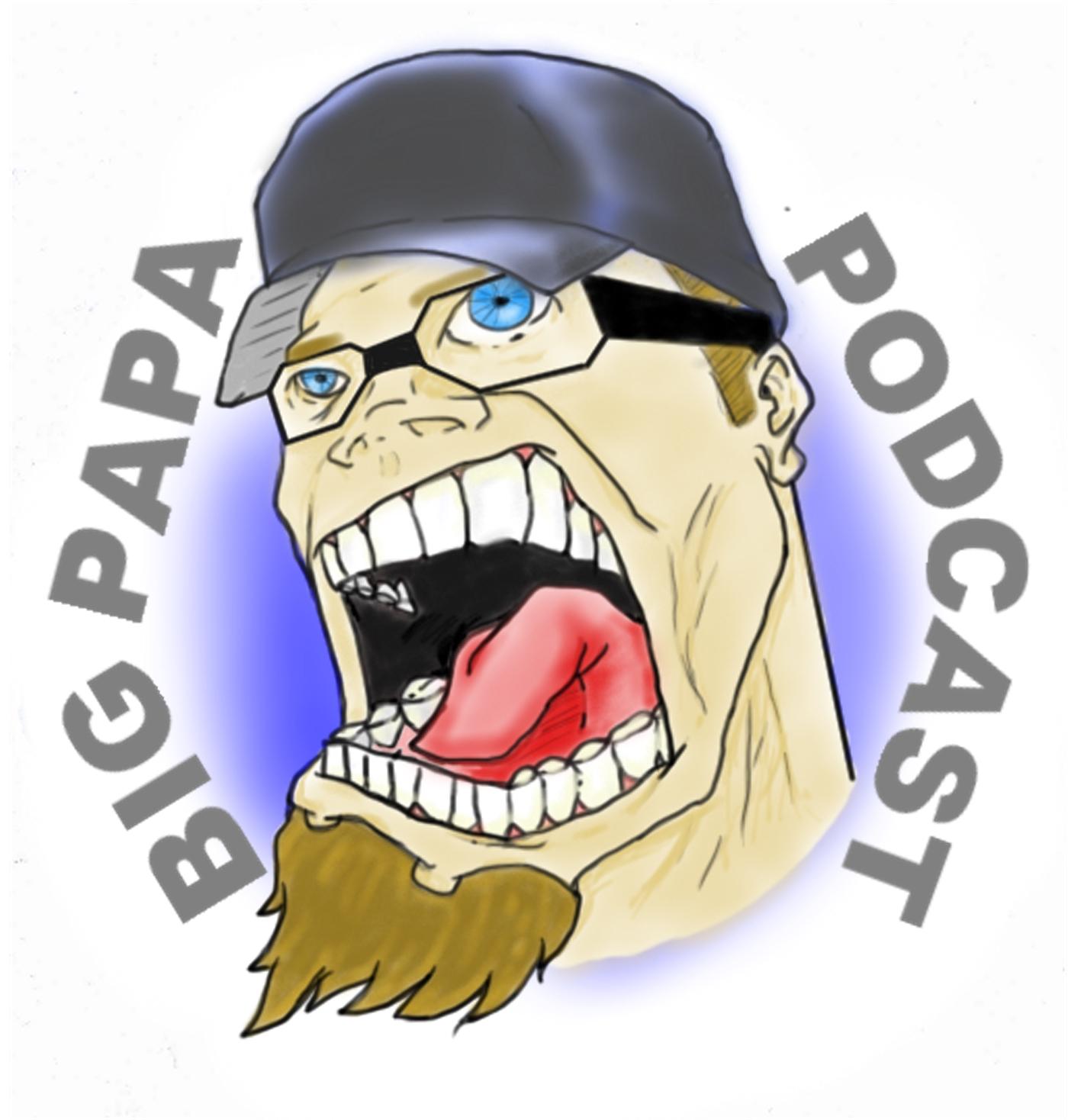 Big Papa Podcast