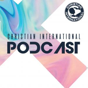 Christian International Podcast