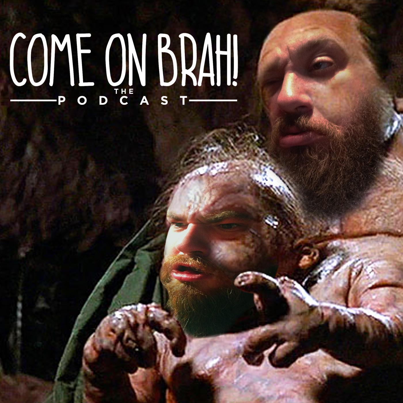 Come on Brah!