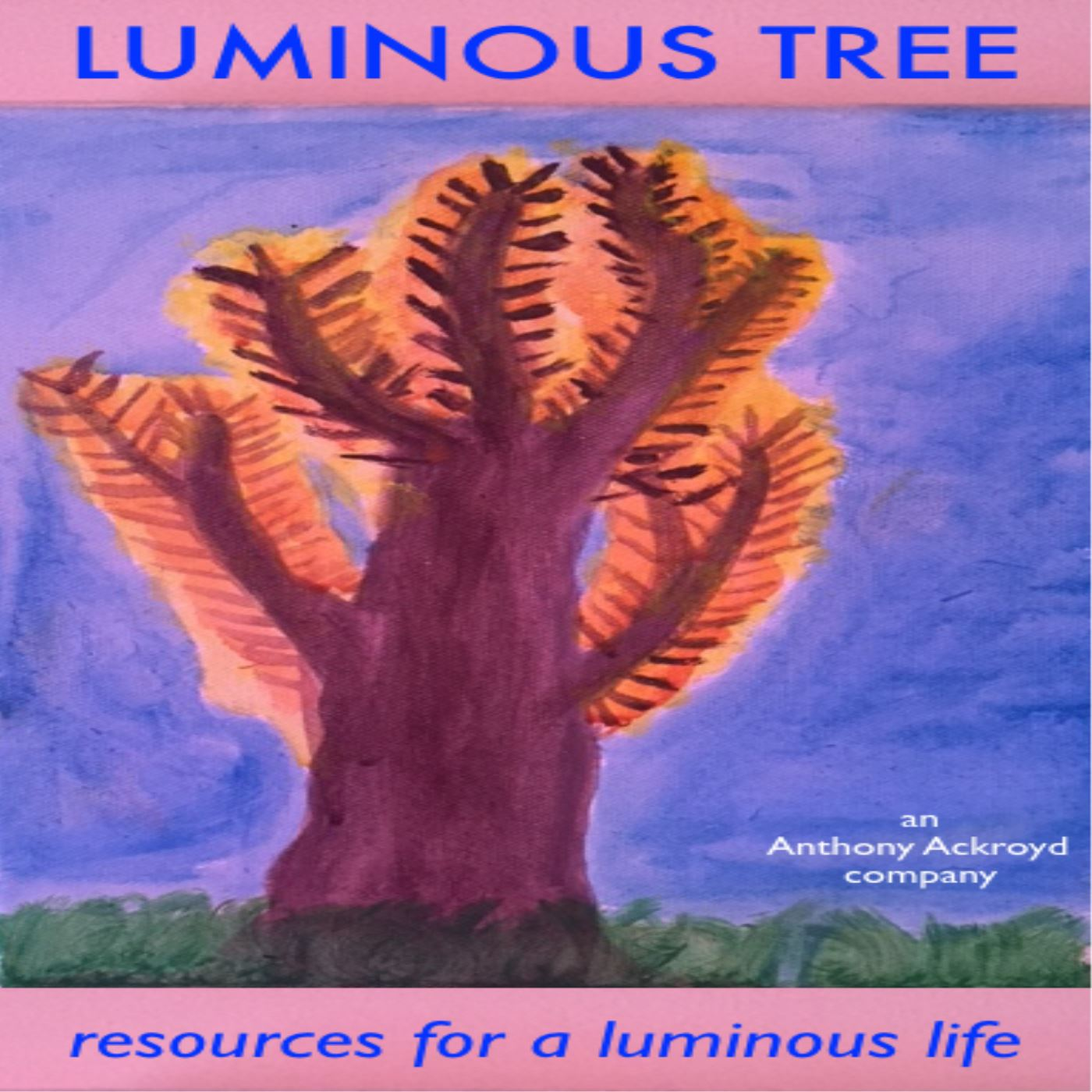 Luminous Tree - resources for a luminous life