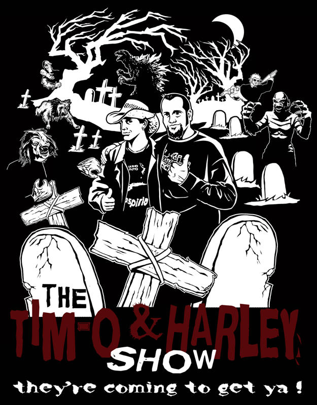 The Tim-O and Harley Show