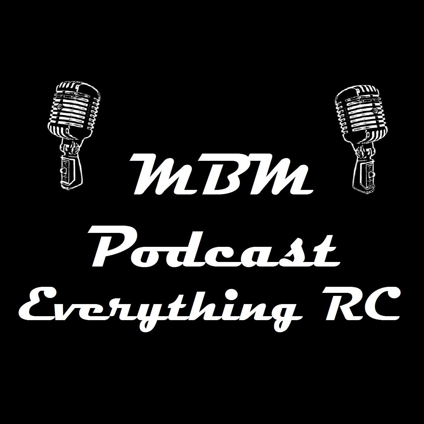 MBM Podcast Everything RC