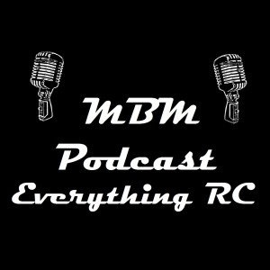 MBM Podcast Everything RC
