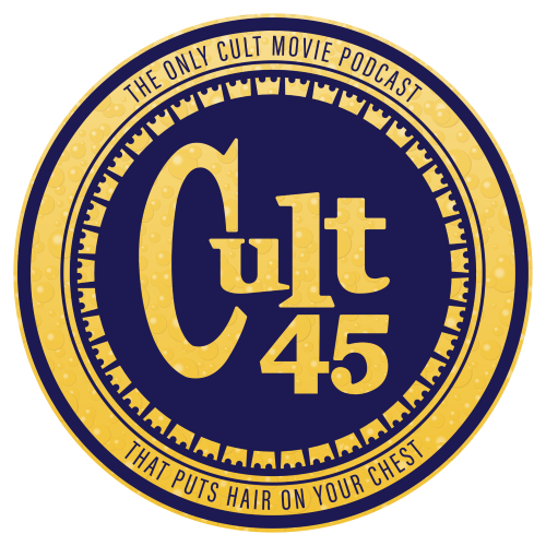 Cult 45: The Movie Podcast