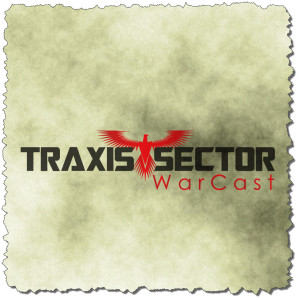 Traxis Sector WarCast