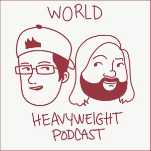 World Heavyweight Podcast