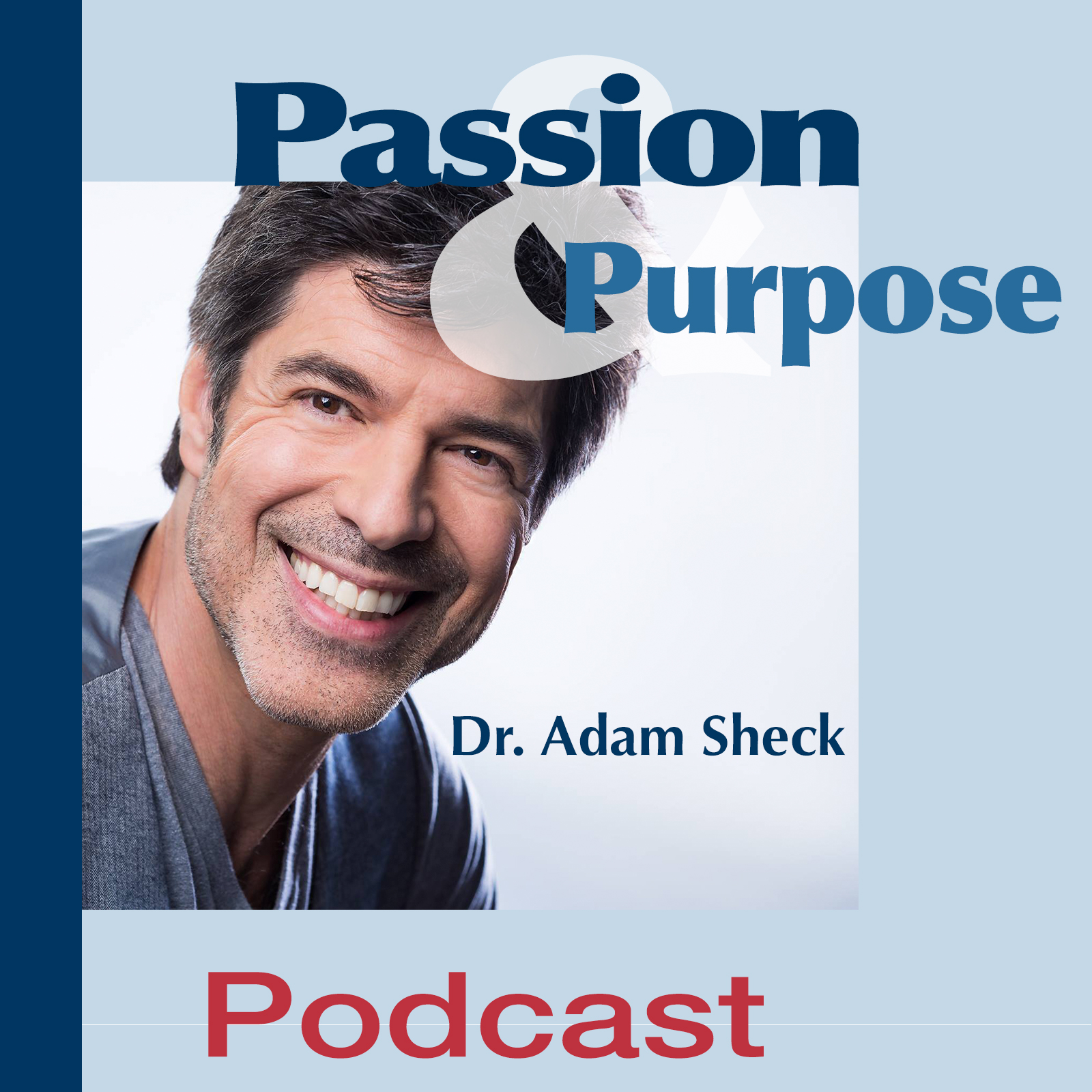Passion & Purpose Podcast
