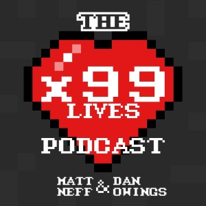 The 99 Lives Podcast Featuring Matt Neff and Dan Owings I Comedy I Awkwardness I Pop Culture I Gaming I LOTR I Ninja Turtles