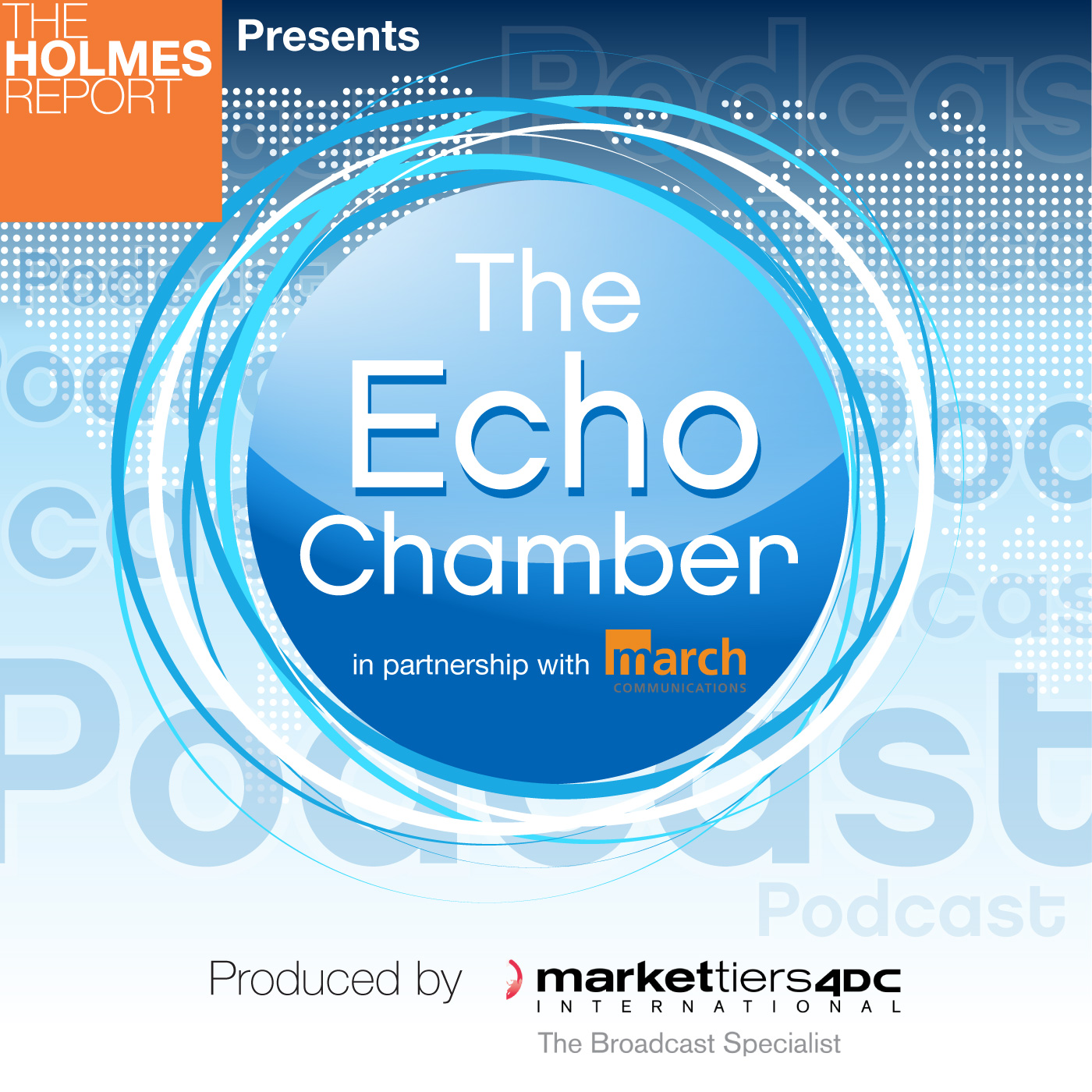 The Echo Chamber PR Show | Holmes Report