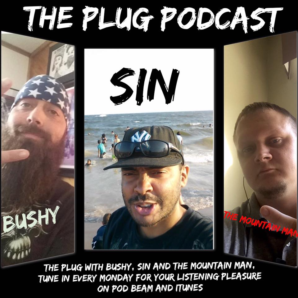 The Plug with Bushy, Sin and the Mountain Man