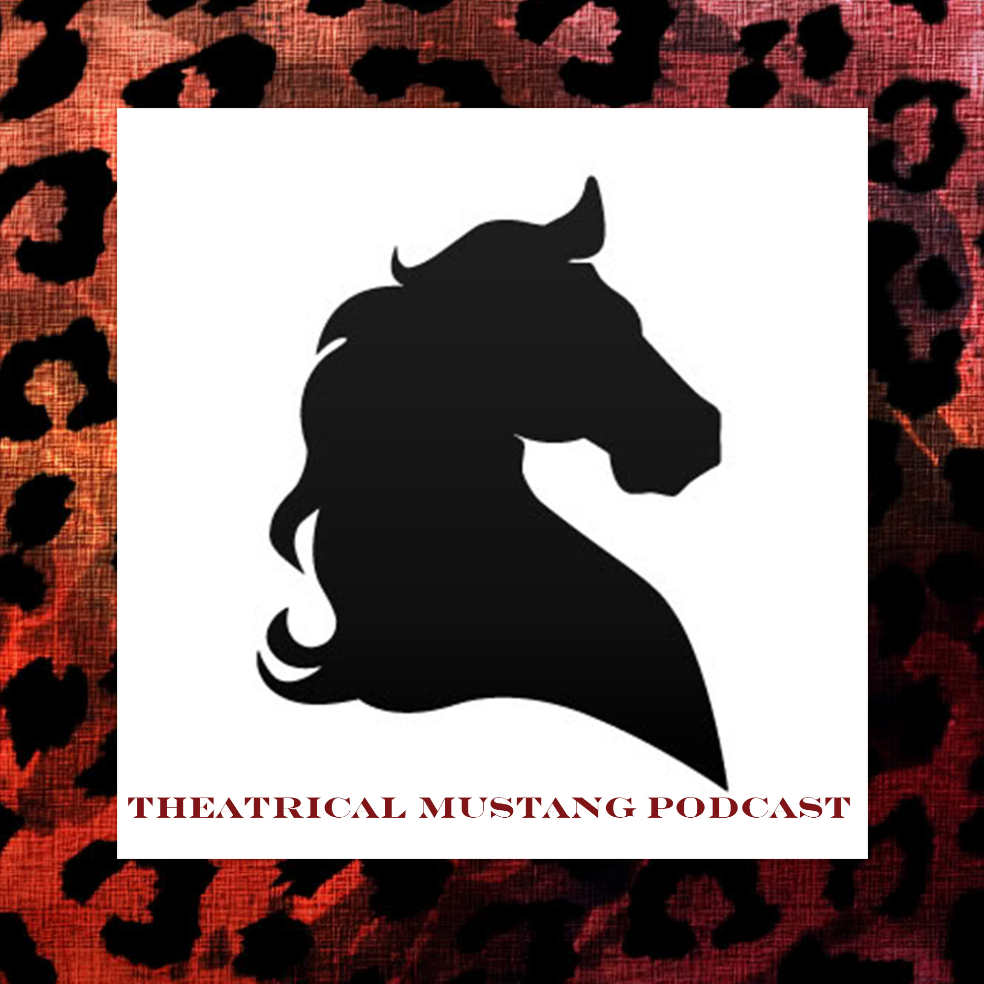 Theatrical Mustang Podcast