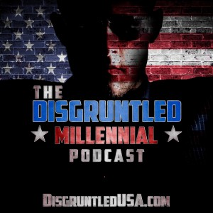 The Disgruntled Millennial Podcast