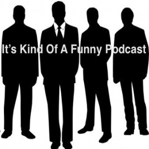 It's Kind Of A Funny Podcast