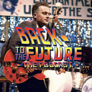 Back to the Future: The Podcast