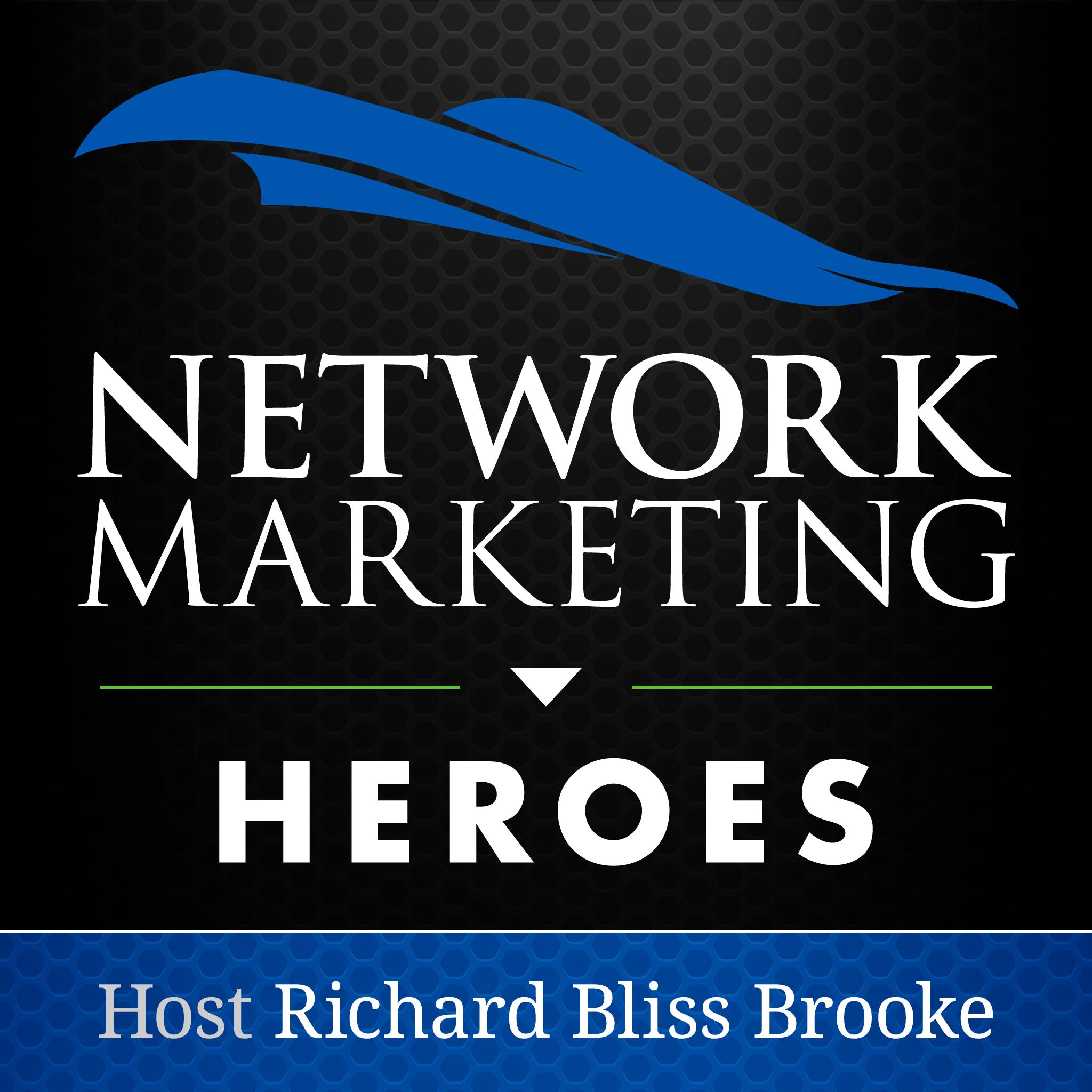 Network Marketing Heroes: Host Richard Bliss Brooke