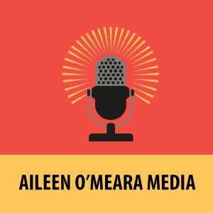 Aileen O'Meara Media Podcasts