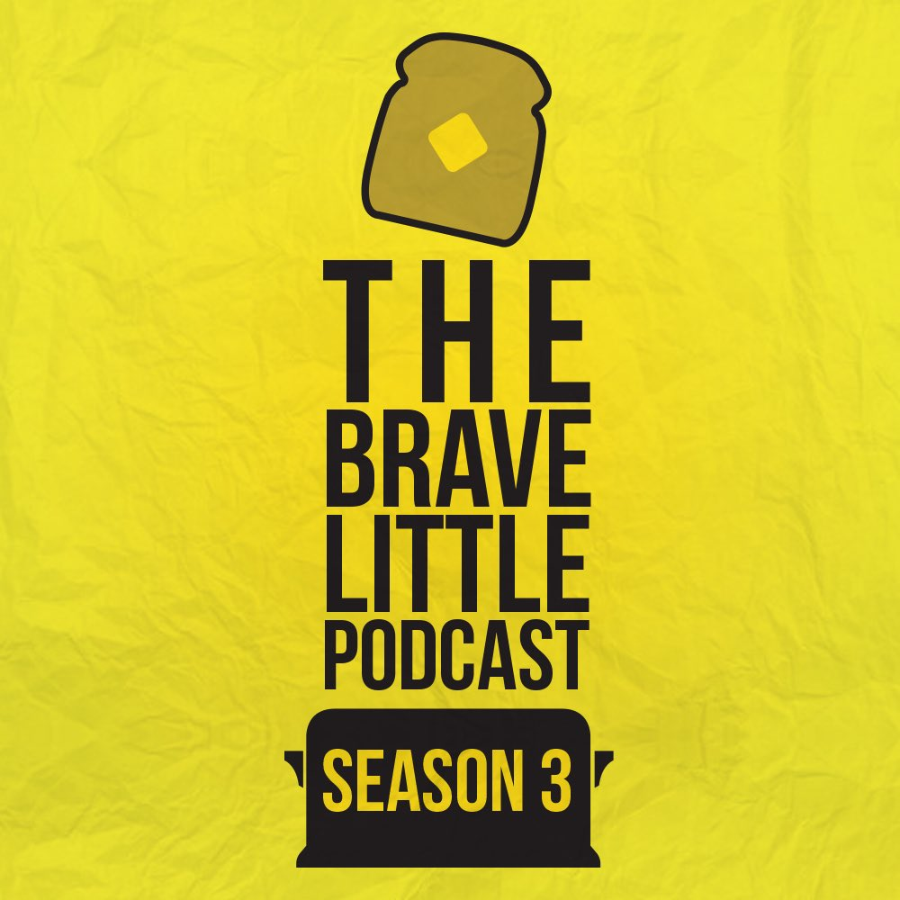 The Brave Little Podcast