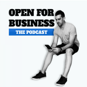 Open For Business | The Podcast
