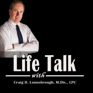 Life Talk with Craig Lounsbrough