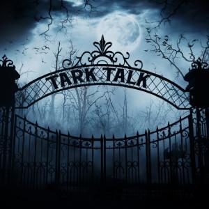 Tark Talk